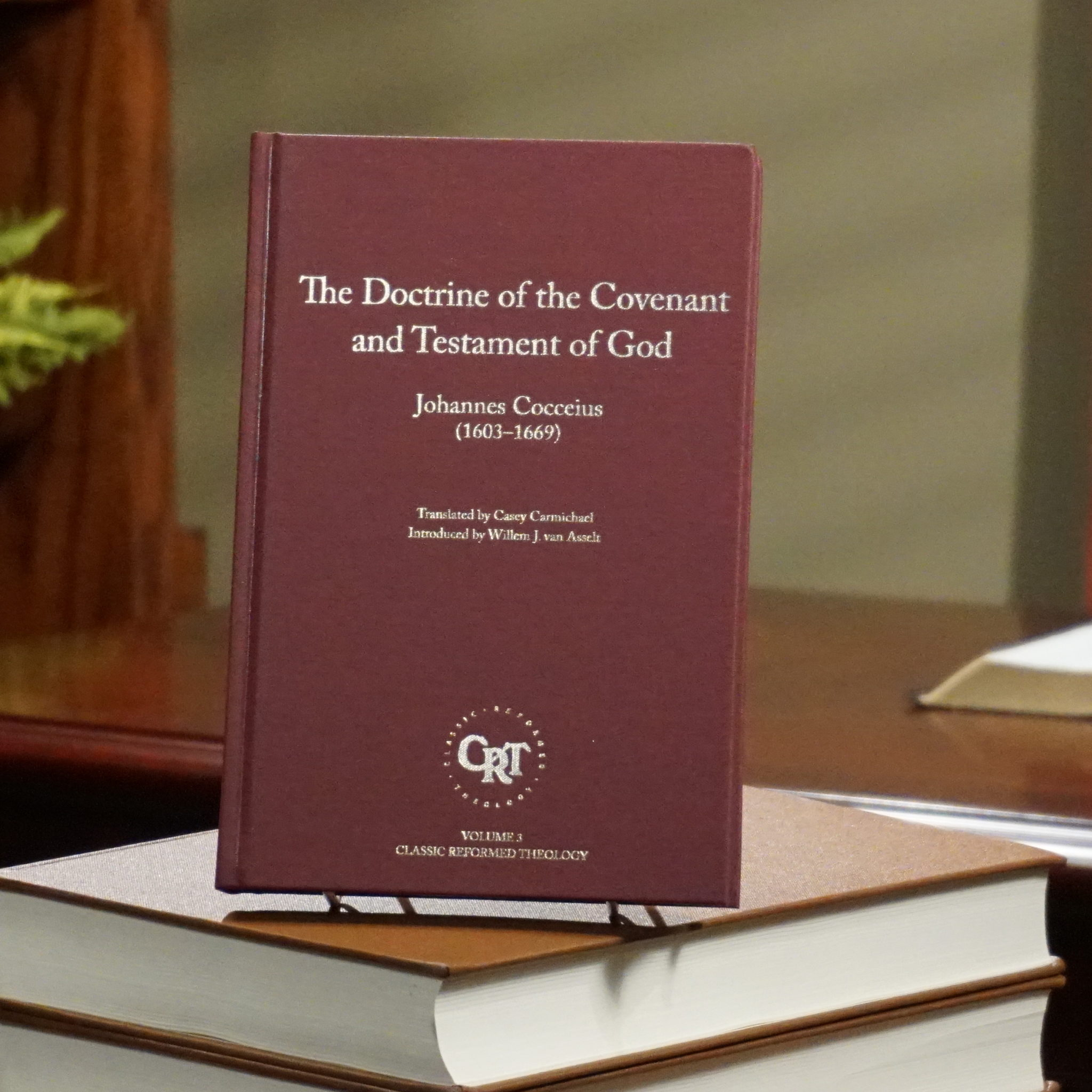 The Doctrine of the Covenant and Testament of God (Johannes Cocceius