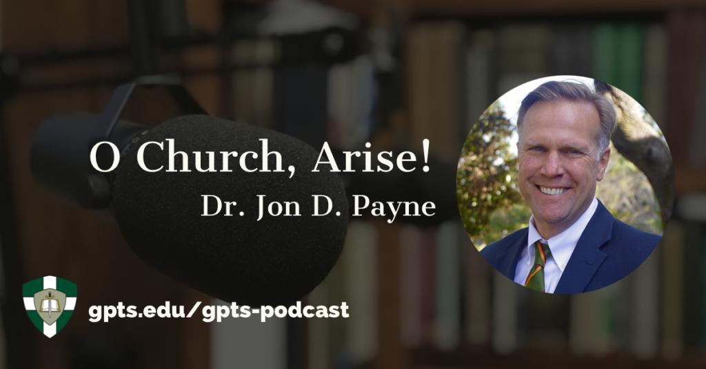 O Church, Arise! Banner with Dr. Jon D. Payne